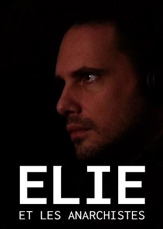 Affiche du film : Elie et les Anarchistes